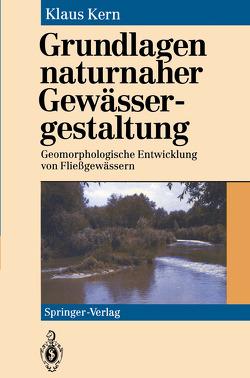 Grundlagen naturnaher Gewässergestaltung von Kern,  Klaus