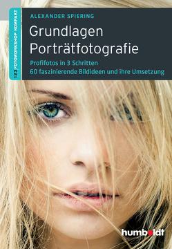 Grundlagen Porträtfotografie von Spiering,  Alexander