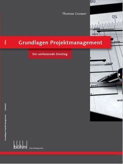 Grundlagen Projektmanagement von Grosser,  Thomas