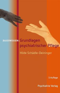 Grundlagen psychiatrischer Pflege von Schädle–Deininger,  Hilde