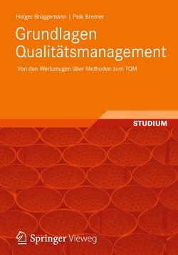 Grundlagen Qualitätsmanagement von Bremer,  Peik, Brüggemann,  Holger