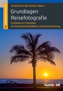 Grundlagen Reisefotografie von Fotoschule des Sehens (Hrsg.)