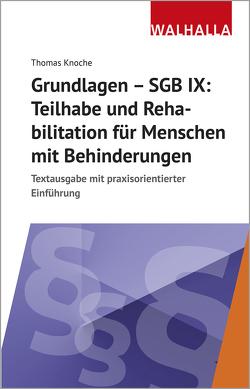 Grundlagen – SGB IX: Rehabilitation und Teilhabe von Menschen mit Behinderungen von Knoche,  Thomas