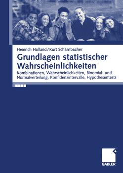 Grundlagen statistischer Wahrscheinlichkeiten von Holland,  Heinrich, Scharnbacher,  Kurt