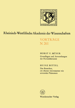 Grundlagen und Anwendungen der Ferroelektrizität. Das Rauschen, ein ebenso interessantes wie störendes Phänomen von Müser,  Horst E.
