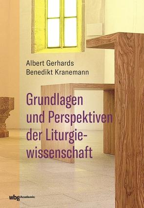 Grundlagen und Perspektiven der Liturgiewissenschaft von Gerhards,  Albert, Kranemann,  Benedikt