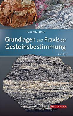 Grundlagen und Praxis der Gesteinsbestimmung von Hann,  Horst Peter