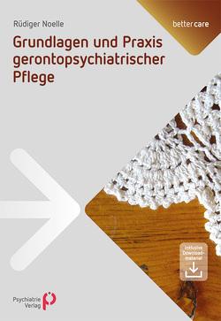 Grundlagen und Praxis gerontopsychiatrischer Pflege von Noelle,  Rüdiger
