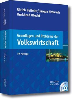 Grundlagen und Probleme der Volkswirtschaft von Baßeler,  Ulrich, Heinrich,  Jürgen, Utecht,  Burkhard