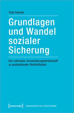 Grundlagen und Wandel sozialer Sicherung von Fehmel,  Thilo