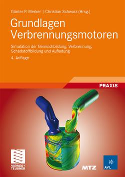 Grundlagen Verbrennungsmotoren von Merker,  Günter P., Schwarz,  Christian