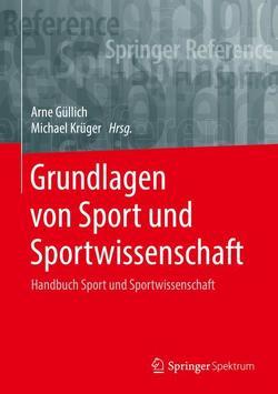 Grundlagen von Sport und Sportwissenschaft von Güllich,  Arne, Krüger,  Michael