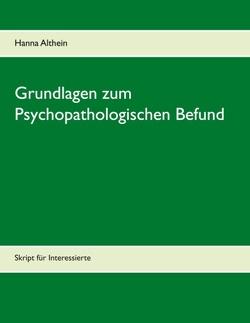 Grundlagen zum Psychopathologischen Befund von Althein,  Hanna