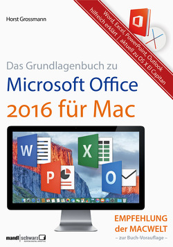 Grundlagenbuch zu Microsoft Office 2016 für Mac – Word, Excel, PowerPoint & Outlook hilfreich erklärt von Grossmann,  Horst
