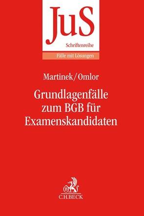 Grundlagenfälle zum BGB für Examenskandidaten von Martinek,  Michael, Omlor,  Sebastian