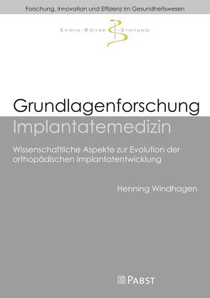 Grundlagenforschung Implantatemedizin von Windhagen,  Henning