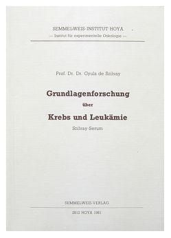 Grundlagenforschung über Krebs und Leukämie von Szilvay,  Gyula de