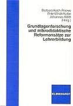 Grundlagenforschung und mikrodidaktische Reformansätze zur Lehrerbildung von Koch-Priewe,  Barbara, Kolbe,  Fritz U, Wildt,  Johannes
