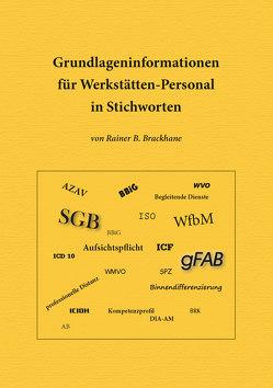 Grundlageninformationen für Werkstätten-Personal in Stichworten von Brackhane,  Dr. Rainer B.