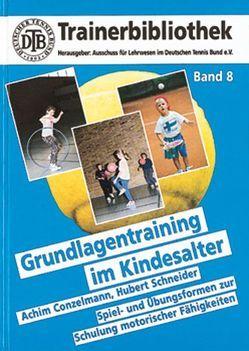 Grundlagentraining im Kindesalter von Conzelmann,  Achim, Schneider,  Hubert