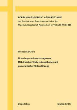 Grundlagenuntersuchungen am Mähdrescher-Vorbereitungsboden mit pneumatischer Unterstützung von Schwarz,  Michael