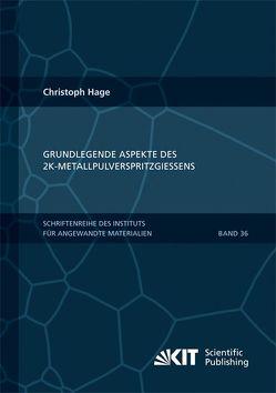 Grundlegende Aspekte des 2K-Metallpulverspritzgießens von Hage,  Christoph