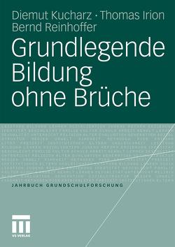 Grundlegende Bildung ohne Brüche von Irion,  Thomas, Kucharz,  Diemut, Reinhoffer,  Bernd