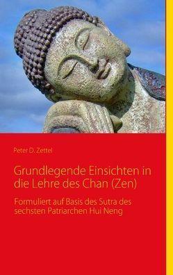 Grundlegende Einsichten in die Lehre des Chan (Zen) von Zettel,  Peter D