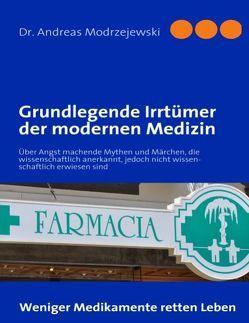 Grundlegende Irrtümer der modernen Medizin von Modrzejewski,  Andreas