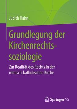 Grundlegung der Kirchenrechtssoziologie von Hahn,  Judith