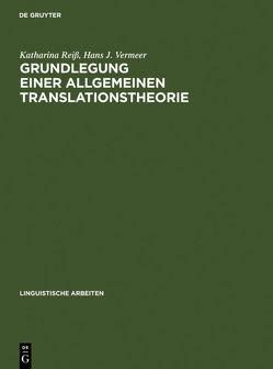 Grundlegung einer allgemeinen Translationstheorie von Reiss,  Katharina, Vermeer,  Hans J