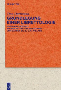 Grundlegung einer Librettologie von Hartmann,  Tina