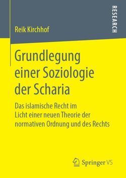 Grundlegung einer Soziologie der Scharia von Kirchhof,  Reik