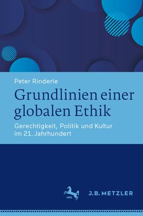 Grundlinien einer globalen Ethik von Rinderle,  Peter