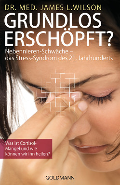 Grundlos erschöpft? von Hickisch,  Burkhard, Wilson,  James L.