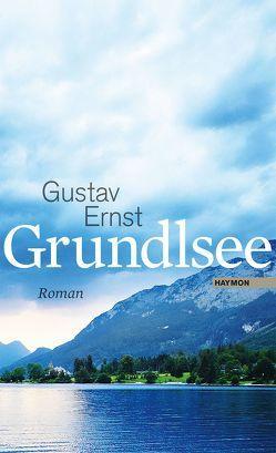 Grundlsee von Ernst,  Gustav