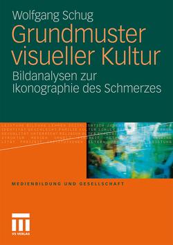 Grundmuster visueller Kultur von Schug,  Wolfgang