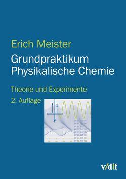 Grundpraktikum Physikalische Chemie von Meister,  Erich