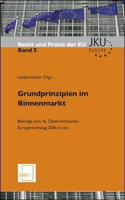 Grundprinzipien im Binnenmarkt von Leidenmühler,  Franz