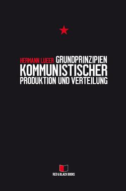 Grundprinzipien kommunistischer Produktion und Verteilung von Lueer,  Hermann