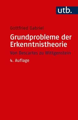 Grundprobleme der Erkenntnistheorie von Gabriel,  Gottfried