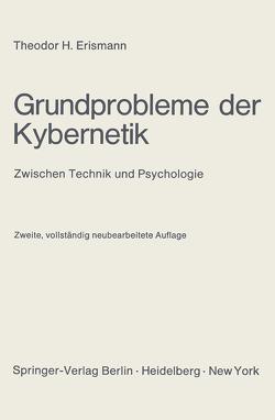 Grundprobleme der Kybernetik von Erismann,  Theodor H