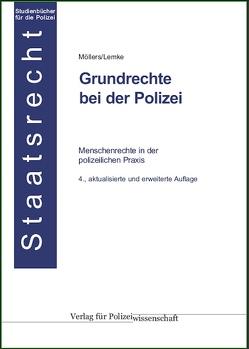 Grundrechte bei der Polizei von Lemke,  Matthias, Möllers,  Martin H.W.
