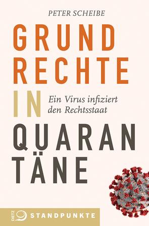 Grundrechte in Quarantäne von Scheibe,  Peter