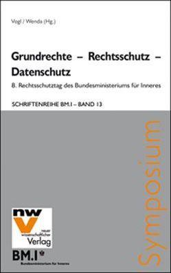 Grundrechte – Rechtsschutz – Datenschutz von Vogl,  Mathias, Wenda,  Gregor