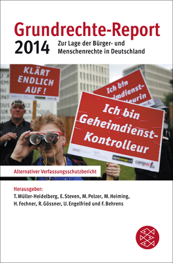Grundrechte-Report 2014 von Engelfried,  Ulrich, Fechner,  Heiner, Gössner,  Rolf, Heiming,  Martin, Müller-Heidelberg,  Till, Pelzer,  Marei, Steven,  Elke