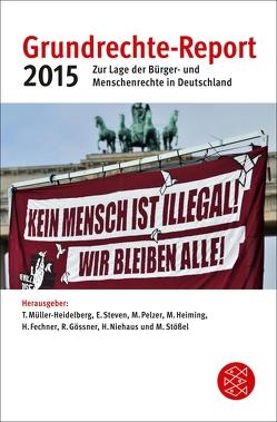 Grundrechte-Report 2015 von Fechner,  Heiner, Gössner,  Rolf, Heiming,  Martin, Müller-Heidelberg,  Till, Niehaus,  Holger, Pelzer,  Marei, Steven,  Elke, Stößel,  Martin