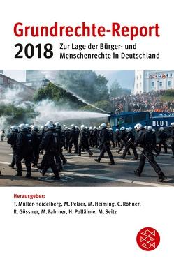 Grundrechte-Report 2018 von Fahrner,  Matthias, Gössner,  Rolf, Heiming,  Martin, Müller-Heidelberg,  Till, Pelzer,  Marei, Pollähne,  Helmut, Röhner,  Cara, Seitz,  Maria