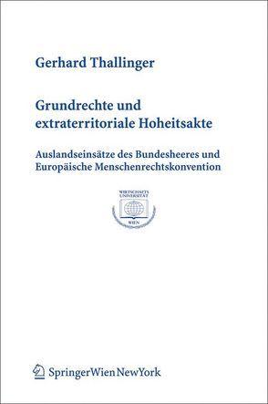 Grundrechte und extraterritoriale Hoheitsakte von Thallinger,  Gerhard