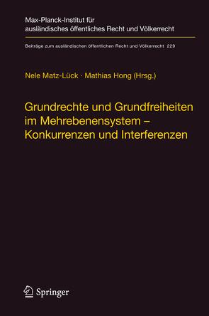Grundrechte und Grundfreiheiten im Mehrebenensystem – Konkurrenzen und Interferenzen von Hong,  Mathias, Matz-Lück,  Nele